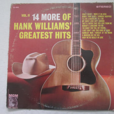Hank Williams ‎– 14 More Of Hank Williams' Greatest Hits Vol. II _ vinyl(LP) SUA - Muzica Country Altele, VINIL