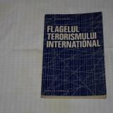 Istorie - Flagelul terorismului international - Ion Bodunescu - Editura Militara - 1978