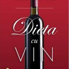 Roger Corder - Dieta cu vin - 396184 - Carte Medicina alternativa