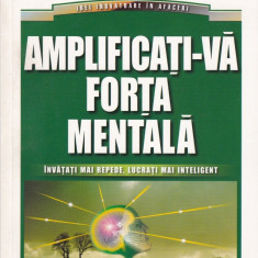 Bill Lucas - Amplificati-va forta mentala - 677991 - Carte Hobby Dezvoltare personala