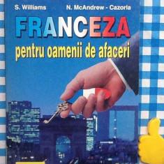 Franceza pentru oamenii de afaceri S Williams n McAndrew Cazorla - Curs Limba Franceza teora
