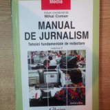 MANUAL DE JURNALISM, VOL II TEHNICI FUNDAMENTALE DE REDACTARE de MIHAI COMAN, 2006 - Carte Psihologie