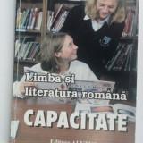 LIMBA SI LITERATURA ROMANA, CAPACITATE - MARIA TICLEANU . - Teste Bacalaureat