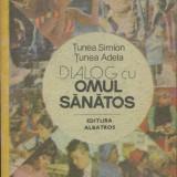 Tunea Simion - Dialog cu omul sanatos - 686007