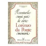 Lorenzo da Ponte - Aventurile unui poet de curte - memorii - Carti Beletristica