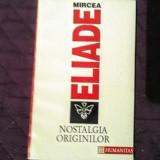 Mircea Eliade - Nostalgia Originilor, Humanitas, 10 lei