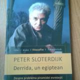 19427 PETER SLOTERDIJK - DERRIDA, UN EGIPTEAN - Filosofie