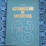 Dan MIHOC - AUTOMATIZARI IN ENERGETICA (1978 - STARE IMPECABILA!!!)