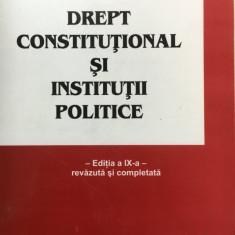 DREPT CONSTITUTIONAL SI INSTITUTII POLITICE - Ioan Muraru, Simina Tanasescu - Carte Drept constitutional