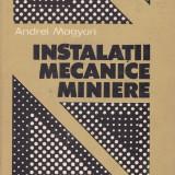 Andrei Magyari - Instalatii mecanice miniere - 533854 - Carti Constructii