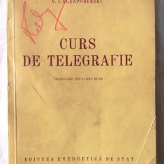 CURS DE TELEGRAFIE, P. A. Kotov /B. R. Serghievski / V. I. Sleapoberski, 1954 - Carti Electronica