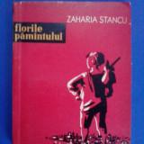 Florile pamantului - Zaharia Stancu / C17P