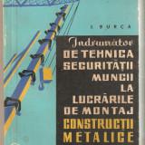 Indrumator tehnica securitatii muncii la lucrarile constructii metalice - Carti Constructii