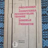 M. MARES - PREVENIREA SI COMBATEREA ACCIDENTELOR TEHNICE LA SONDELE IN PRODUCTIE